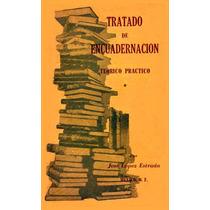 Encuaderanción Artesanal, Libro Manual De José López Estrada