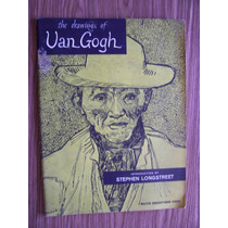 The Drawings Of Van Gogh-ilust-stephen Longstreet-en Inglés