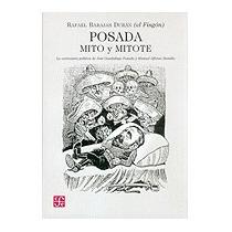 Posada: Mito Y Mitote: La Caricatura, Rafael Barajas Duran
