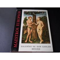 Galería De San Carlos. México Maestros Europeos