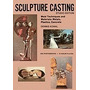 Sculpture Casting: Mold Techniques And, Dennis Kowal