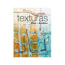 Libro Texturas Oleo Acrilico Recetas Para Pintar *cj