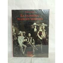 La Charrería Tradición Mexicana 1 Vol Octavio Chávez