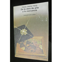 Heinz Holz De La Obra De Arte A La Mercancia Gustavo Gili