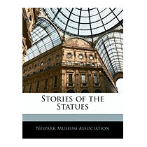 Stories Of The Statues, Museum Association Newark