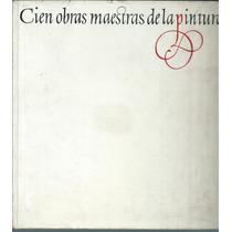Libro Cien Obras Maestras De La Pintura 1965