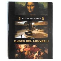 Museo Del Louvre (tomo 2). Museos Del Mundo. Vbf