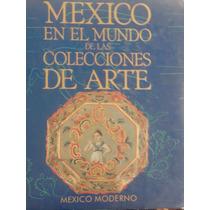 México En El Mundo De Las Colecciones De Arte México Moderno
