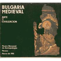 Romano De López Portillo,bulgaria Medieval. Arte Y Ci...1981