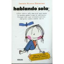 Hablando Sola - Daniela Rivera Zacarías (envío Gratis) Omm