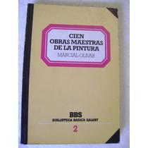 Cien Obras Maestras De La Pintura. Marcial Olivar. $129