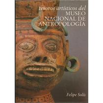 Tesoros Artísticos Del Museo Nacional De Antropología.