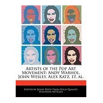 Artists Of The Pop Art Movement: Andy Warhol,, Jenny Reese