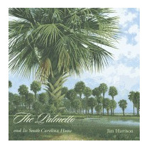 Palmetto And Its South Carolina Home (new), Jim Harrison