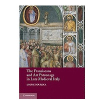 Franciscans And Art Patronage In Late, Louise Bourdua