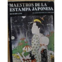 Maestros De La Estampa Japonesa Su Mundo Y Su Obra