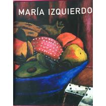 Libro María Izquierdo / Una Verdadera Pasión Por El Color