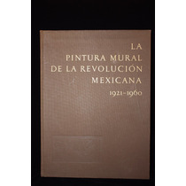 Libro Pintura Mural De La Revolución Mexicana Edición 1960