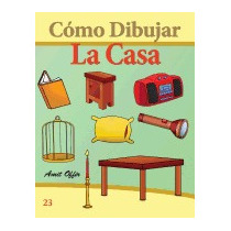 Como Dibujar: La Casa: Libros De Dibujo, Amit Offir