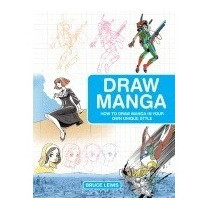 Libro Draw Manga: How To Draw Manga In Your Own, Bruce Lewis