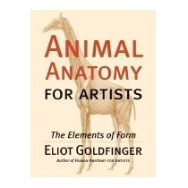 Animal Anatomy For Artists: The Elements, Eliot Goldfinger