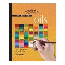 Winsor & Newton Colour Mixing Guides: Oils: A, John Barber