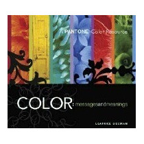 Color: Messages & Meanings: A Pantone, Leatrice Eiseman