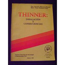 Thinner. Inhalación Y Consecuencias - Rosario B., Víctor R.