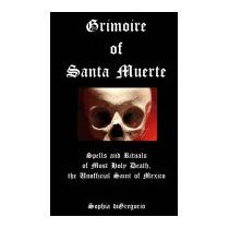 Grimoire Of Santa Muerte: Spells And, Sophia Digregorio
