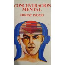 Concentracion Mental, Ernest Wood
