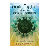 Daily Light From The Celtic Saints: A Years, Ray Simpson