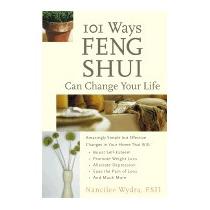 101 Ways Feng Shui Can Change Your Life, Nancilee Wydra