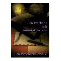 Briefverkehr Mit Anion Und Ariane, Johannes H Von