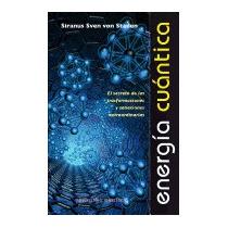 Energia Cuantica: El Secreto De Las, Siranus Sven Von Staden