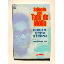 John Callanan Soñando Con Tony De Mello Libro Importado 1998