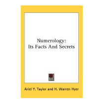 Numerology: Its Facts And Secrets, Ariel Y Taylor