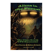 Aliens In The Forest: The Cisco Grove Ufo, Noe Torres