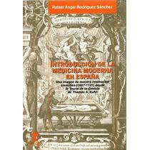Introducción De La Medicina Moderna En España Rafael Ángel R