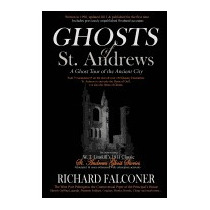 Ghosts Of St. Andrews - A Ghost Tour Of, Richard Falconer
