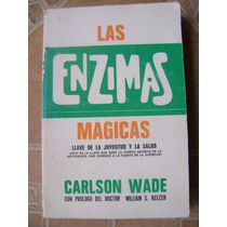 Las Enzimas Magicas. Carlson Wade. $249