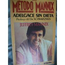 El Método Manixx. Adelgace Sin Dieta - Jeffrey Manixx