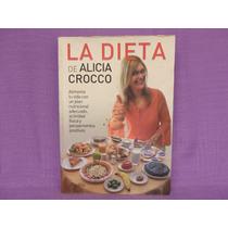 La Dieta De Alicia Crocco, Paidós, Argentina, 2004, 403 Págs