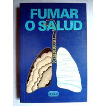 Fumar O Salud. Informe Traducido Por Roberto Carrasco Ruiz