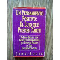 Un Pensamiento Positivo:el Lujo Que Puedes Darte-j.roger-op4