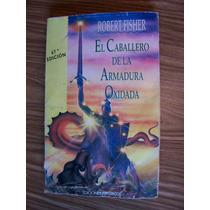 El Caballero De La Armadura Oxidada-aut-robert Fisher-op4