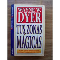 Tus Zonas Mágicas-autoayuda-aut-wayne Dyer-edit-grijalbo-hm4