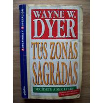 Tus Zonas Sagradas-aut-wayne W.dyer-edit-grijalbo-op4