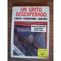 Un Grito Desesperado-autoayuda-aut-cuauhtémoc Sánchez-hm4