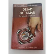 Dejar De Fumar / José Francisco González