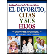 El Divorcio, Citas Y Sus Hijos - Libro Digital - Ebook